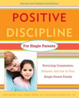 Positive Discipline for Single Parents: