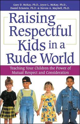 Raising Respectful Kids in a Rude World