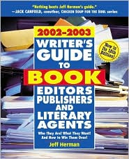 Writer's Guide to Book Editors, Publishers, and Literary Agents, 2002-2003: Who They Are! What They Want! and how to Win Them Over!