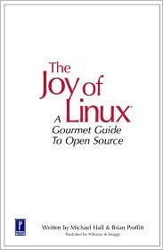 The Joy of Linux: A Gourmet Guide to Open Source