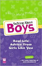 Talking about Boys: Real-Life Advice 4 Girls by Girls