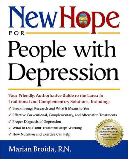 New Hope for People with Depression: Your Friendly,Authoritative Guide to the Latest in Traditional and Complementary Solutions