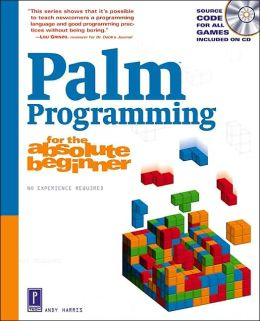 Palm Programming for the Absolute Beginner with CD