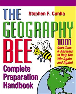 The Geography Bee Complete Preparation Handbook: 1,001 Questions and Answers to Help You Win Again and Again!