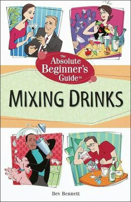 Absolute Beginner's Guide to Mixing Drinks