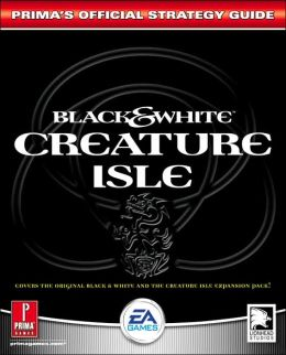 Black and White: Creature Isles: Prima's Official Strategy Guide