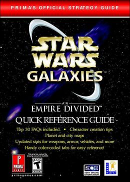 Star Wars Galaxies: An Empire Divided Quick Reference Guide: Prima's Official Strategy Guide