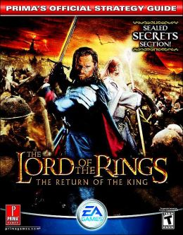 Lord of the Rings: The Return of the King: Prima's Official Strategy Guide