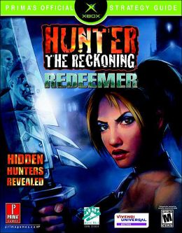 Hunter: The Reckoning Redeemer: Prima's Official Strategy Guide