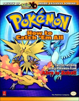 Pokemon: How To Catch 'Em All: Prima Official Pokemon Guide