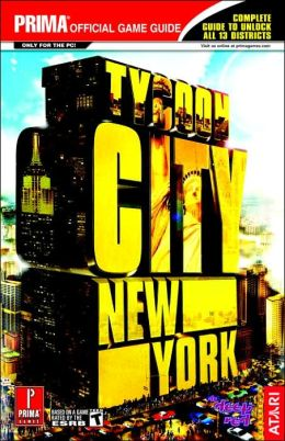Tycoon City: New York: Prima Official Game Guide