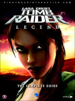 Lara Croft Tomb Raider Legend: The Complete Guide