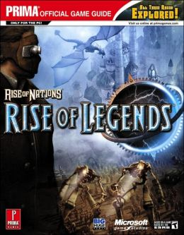 Rise of Nations: Rise of Legends: Prima Official Game Guide
