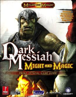 Dark Messiah of Might and Magic: Prima Official Game Guide