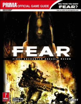F.E.A.R.: First Encounter Assault Recon: Prima Official Game Guide