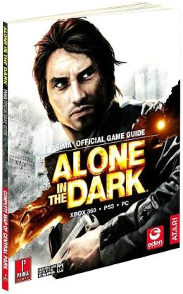 Alone in the Dark: Prima Official Game Guide