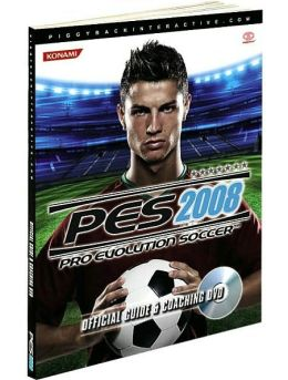 Pro Evolution Soccer 2008 : Official Guide and DVD
