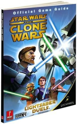 Star Wars Clone Wars: Lightsaber Duel And Jedi Alliance: Prima Official Game Guide