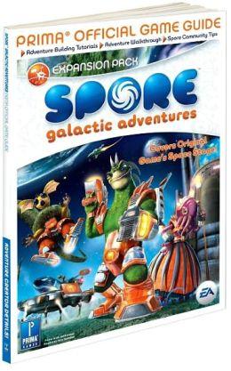 Spore Galactic Adventures: Prima Official Game Guide