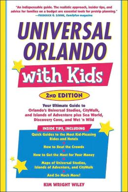 Universal Orlando With Kids: Your Ultimate Guide To Orlando's Universal Studios, City Walk, And Islands Of Adventure