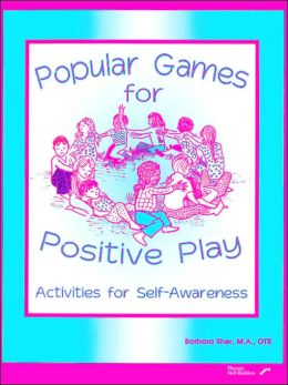 Popular Games for Positive Play : Activities for Self-Awareness