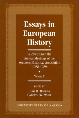 Essays in European History: Selected from the Annual Meetings of the Southern Historical Association, 1988-1989