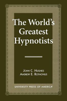 World's Greatest Hypnotists