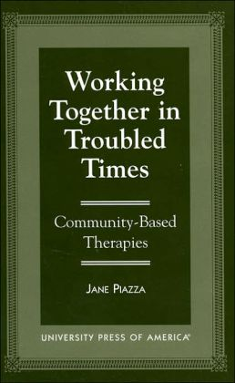 Working Together in Troubled Times: Community-Based Therapies