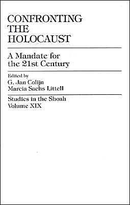 Confronting the Holocaust: A Mandate for the 21st Century