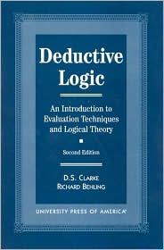 Deductive Logic: An Introduction to Evaluation Technique and Logical Theory