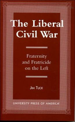 The Liberal Civil War: Fraternity and Fratricide on the Left