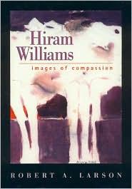 Hiram Williams: Images of Compassion