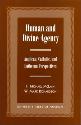 Human and Divine Agency: Anglican, Catholic, and Lutheran Perspectives