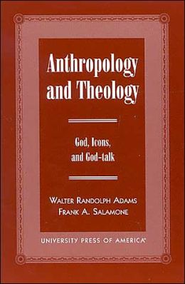 Anthropology and Theology: Gods, Icons and God-Talk