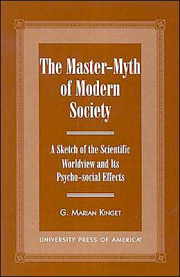 The Master-Myth of Modern Society: A Sketch of the Scientific Worldview and Its Psyco-Social Effects