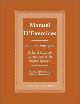 Manuel d'exercices: Pour acompagner A la Francaise-Correct French for English Speakers