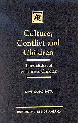 Culture, Conflict and Children: Transmission of Violence to Children