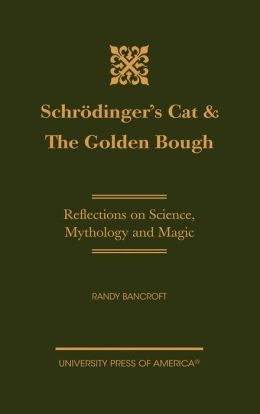 Schrodinger's Cat & The Golden Bough