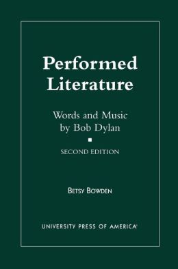 Performed Literature: Words and Music by Bob Dylan