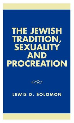 Jewish Tradition, Sexuality And Procreation