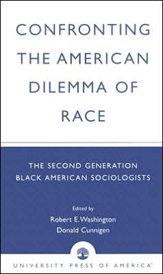 Confronting the American Dilemma of Race: The Second Generation of Black American Sociologists