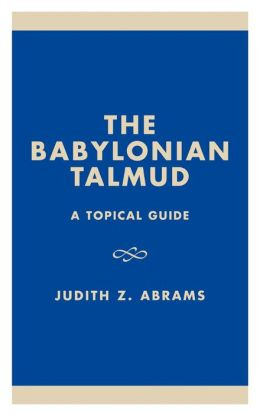 The Babylonian Talmud: A Topical Guide