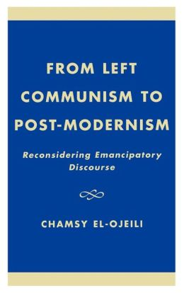 From Left Communism To Post-Modernism