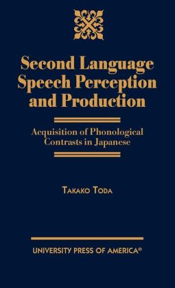 Second Language Speech Perception And Production