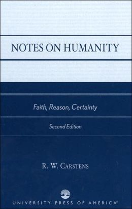 Notes on Humanity: Faith, Reason, Certainty