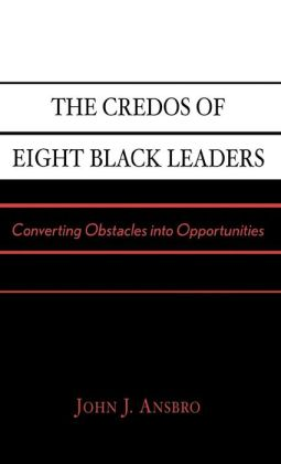 Credos Of Eight Black Leaders