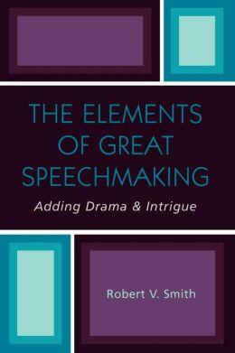 Elements Of Great Speechmaking