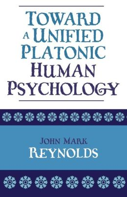 Toward A Unified Platonic Human Psychology