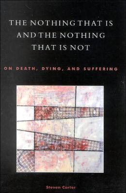 The Nothing That Is and the Nothing That Is Not: On Death, Dying, and Suffering