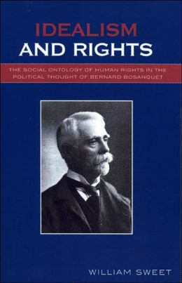 Idealism and Rights: The Social Ontology of Human Rights in the Political Thought of Bernard Bosanquet